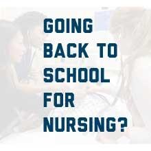 Going Back to School for Nursing?
