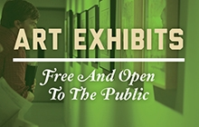 Art Exhibits: Free & open to the public