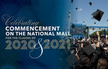 Celebrating Commencement on the National Mall for the Classes of 2020 & 2021
